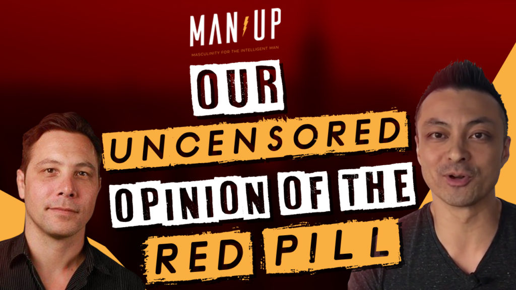 """The Man Up Show"" Ep.243 – Our Uncensored Opinion of Red Pill – White Knight Narcissists (with Steve Mayeda)"
