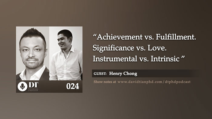 Achievement v. Fulfillment. Significance v. Love. Instrumental v. Intrinsic | DTPHD Podcast 24