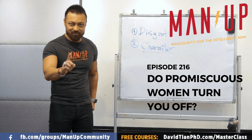 """""""The Man Up Show"""" Ep.216 – Are Men Turned Off By Promiscuous Women?"""
