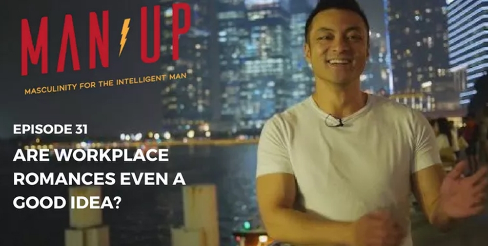"""""""The Man Up Show"""" Ep.31 – Are Workplace Romances Even A Good Idea?"""