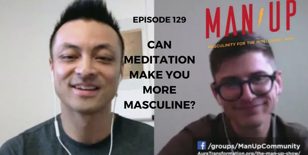 """""""The Man Up Show"""" Ep.129 – Can Meditation Make You More Masculine? – with Stefan Ravalli"""