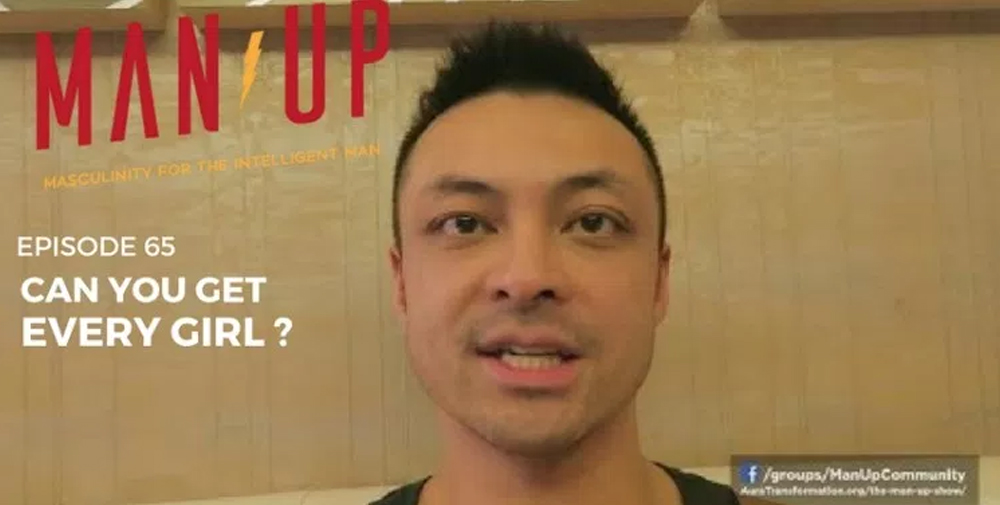 """""""The Man Up Show"""" Ep.65 – Can You Get Every Girl?"""
