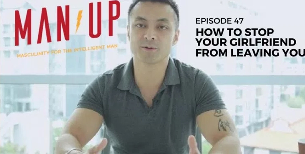 """""""The Man Up Show"""" Ep.47 – Can You Stop Your Girlfriend From Leaving You?"""