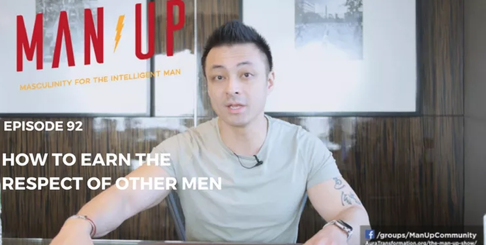 """""""The Man Up Show"""" Ep.92 – How To Earn The Respect Of Other Men"""