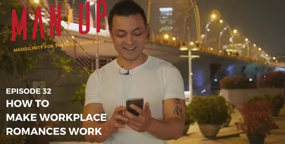 """""""The Man Up Show"""" Ep.32 – How To Make Workplace Romances Work"""