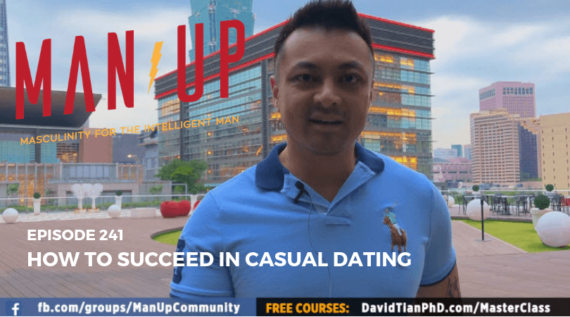 """""""The Man Up Show"""" Ep.241 – How To Succeed In Casual Dating"""