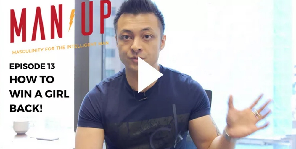 """""""The Man Up Show"""" Ep.13 – How To Win A Girl Back!"""