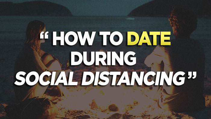 How to Date During Social Distancing