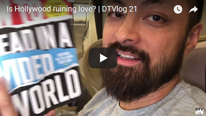 Is Hollywood ruining love? | DTVlog 21