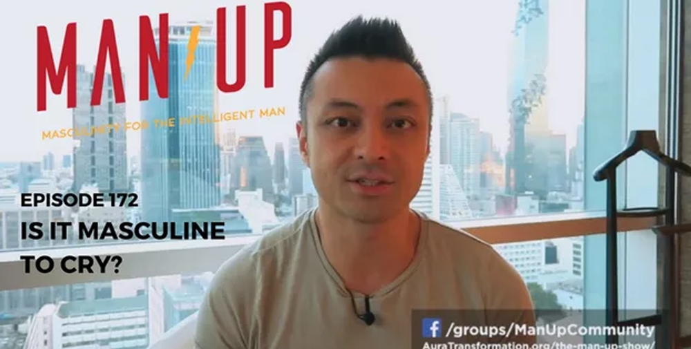"""""""The Man Up Show"""" Ep.172 – Is It Masculine To Cry?"""