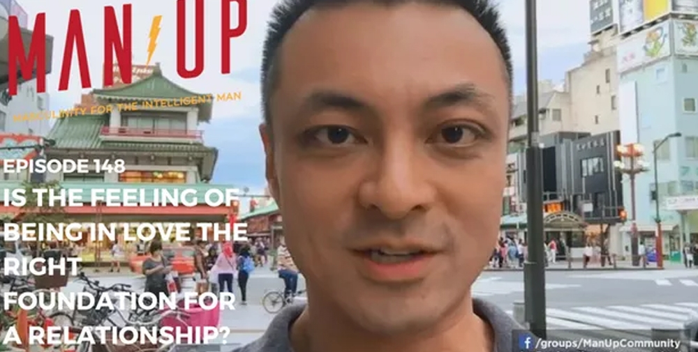 """""""The Man Up Show"""" Ep.148 – Is The Feeling Of Being In Love The Right Foundation For A Relationship?"""