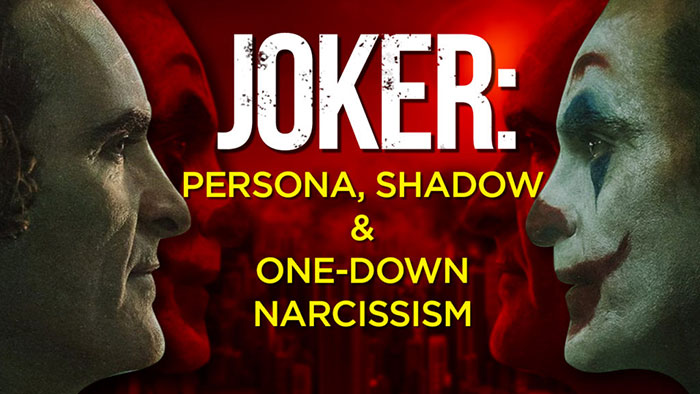JOKER: The Persona, Shadow, & One-Down Narcissism – A Psychological Analysis | DTPHD Podcast 22