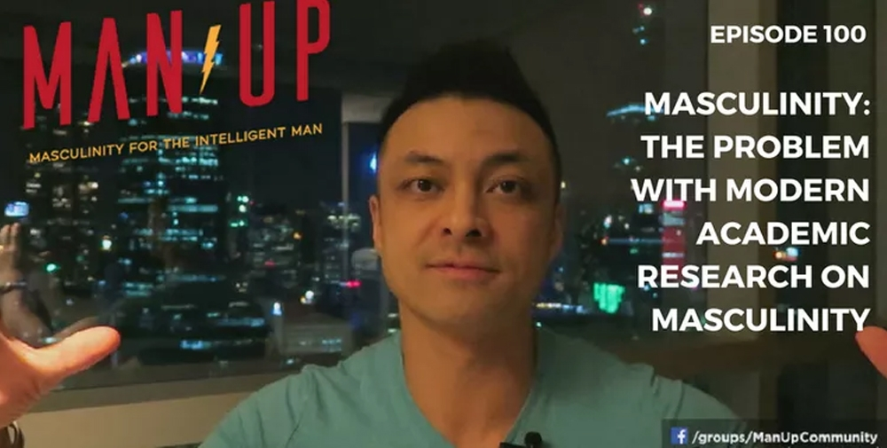 """""""The Man Up Show"""" Ep.100 – Masculinity: The Problem with Modern Academic Research on Masculinity"""