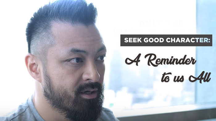 Seek Good Character: A Reminder To Us All