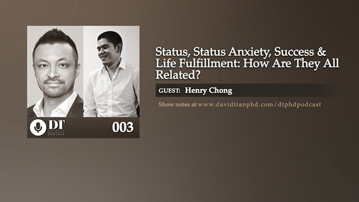 Status, Status Anxiety, Success & Life Fulfillment: How Are They All Related? | DTPHD Podcast 3