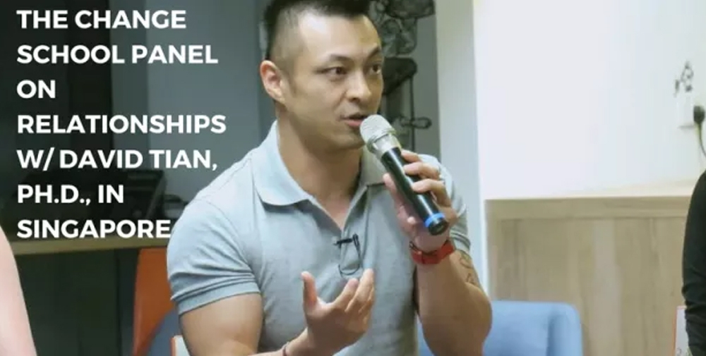 """The Man Up Show"" – The Change School Panel on Relationships w/ David Tian, Ph.D., in Singapore"