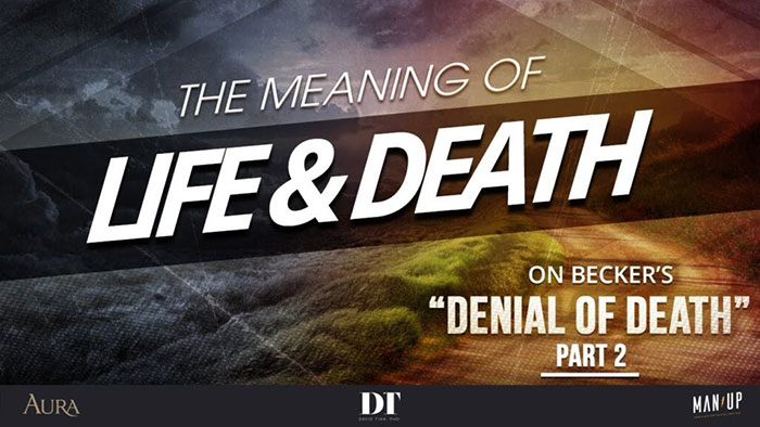 """The Meaning of Life & Death 2: On Becker's """"Denial of Death"""" (Pt. 2)"""