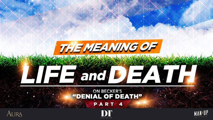 """The Meaning of Life & Death 4: On Becker's """"Denial of Death"""" (Pt. 4/4)"""