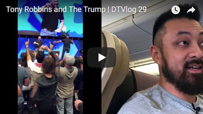Tony Robbins and The Trump | DTVlog 29