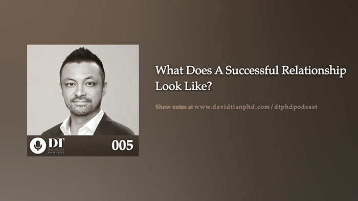 What Does A Successful Relationship Look Like? | DTPHD Podcast 5