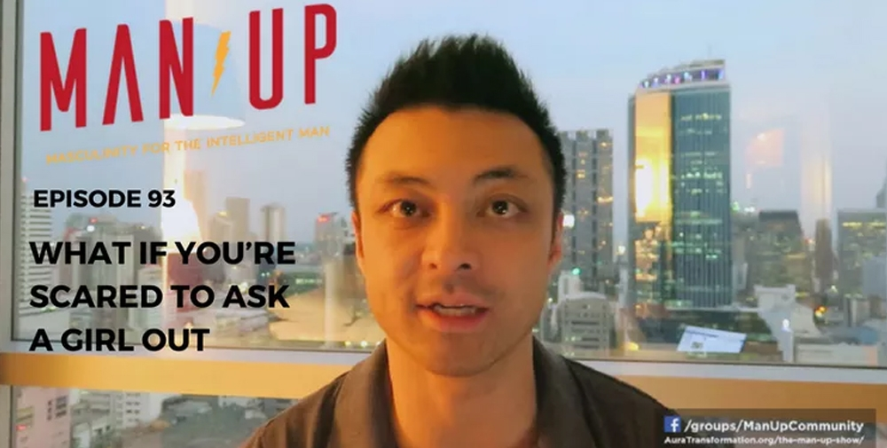 """""""The Man Up Show"""" Ep.93 – What If You're Scared To Ask A Girl Out"""