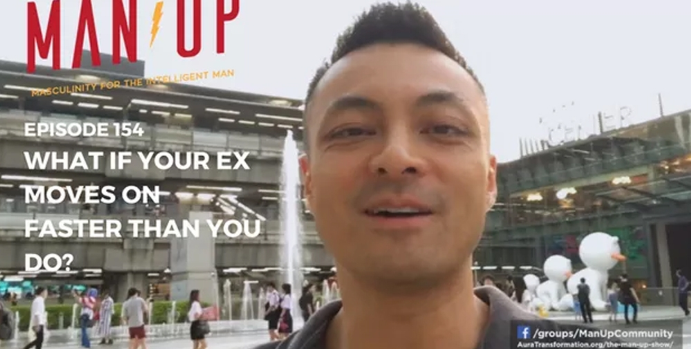 """""""The Man Up Show"""" Ep.154 – What If Your Ex Moves On Faster Than You Do?"""