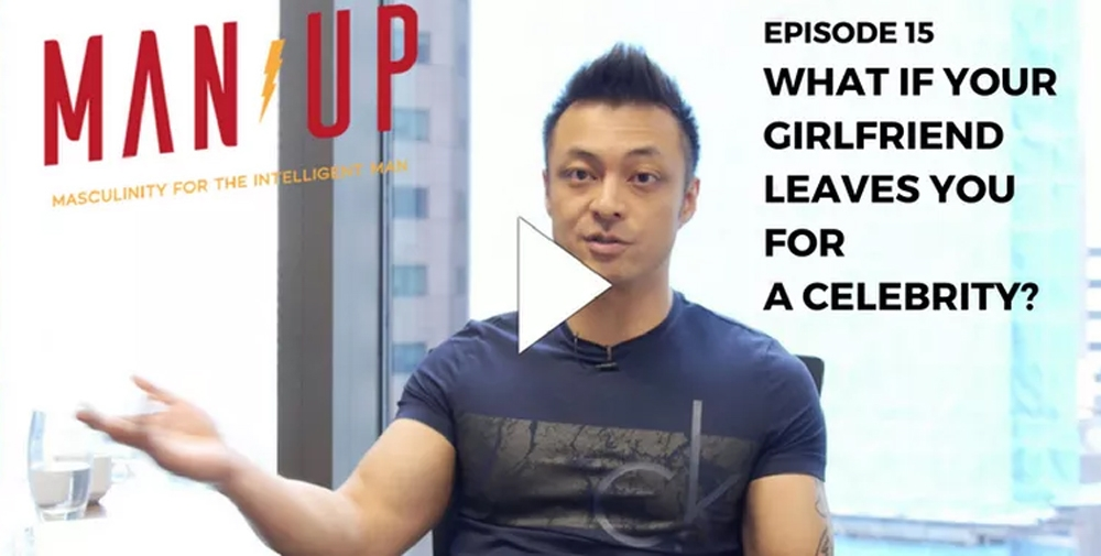 """""""The Man Up Show"""" Ep.15 – What If Your Girlfriend Leaves You For A Celebrity?"""