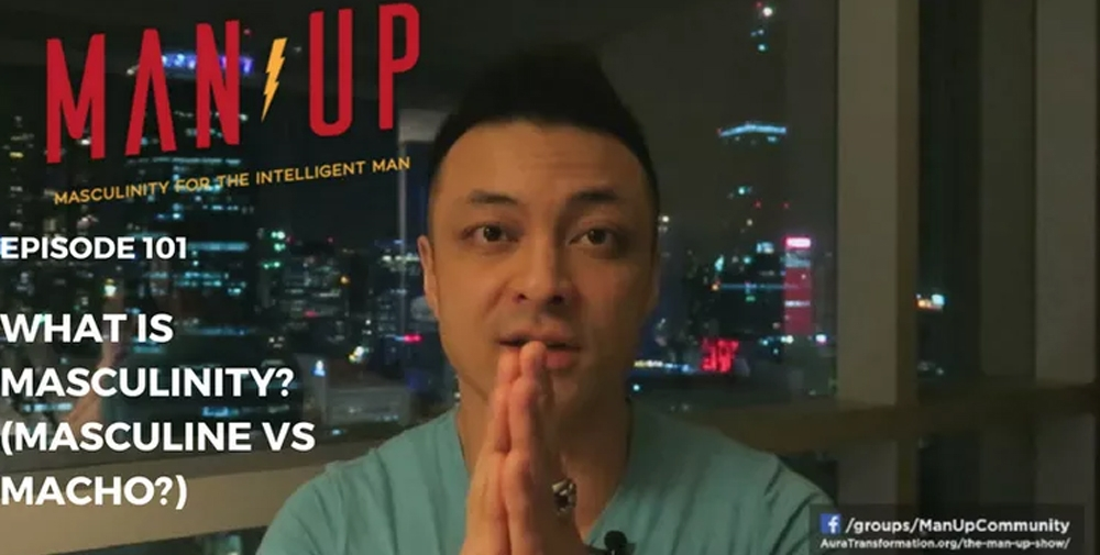 """""""The Man Up Show"""" Ep.101 – What Is Masculinity? (Masculine vs. Macho?)"""