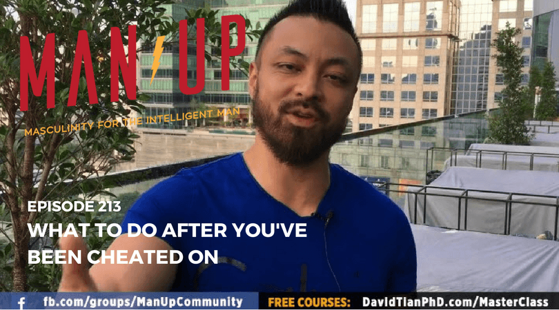"""The Man Up Show"" Ep.213 – What To Do After You've Been Cheated On"
