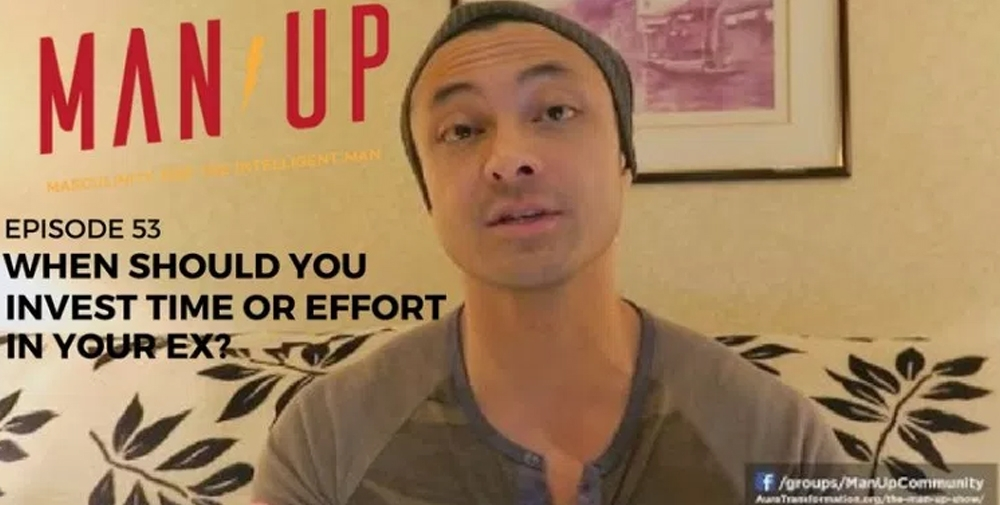 """""""The Man Up Show"""" Ep.53 – When Should You Invest In Your Ex"""