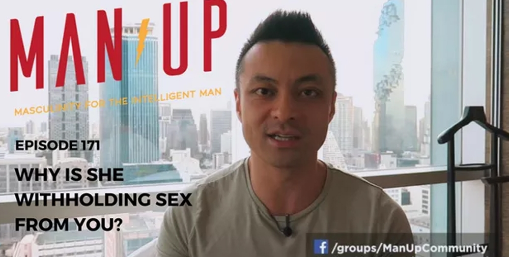 """""""The Man Up Show"""" Ep.171 – Why Is She Withholding Sex From You?"""
