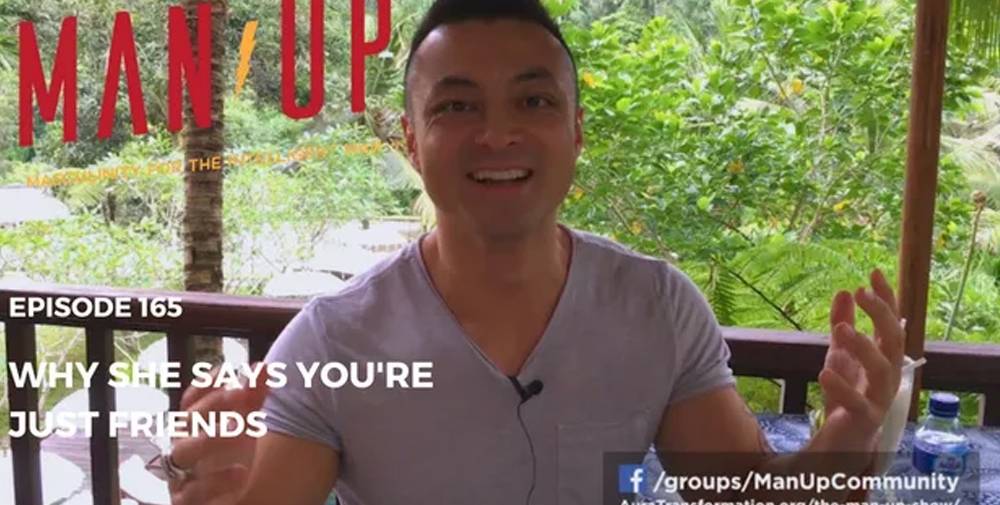"""""""The Man Up Show"""" Ep.165 – Why She Says You're Just Friends"""