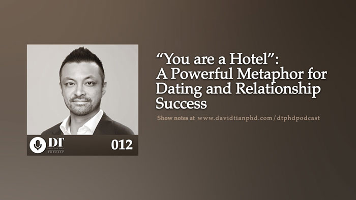 """""""You are a Hotel"""": A Powerful Metaphor for Dating and Relationship Success 